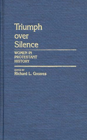 Triumph Over Silence: Women in Protestant History 9780313247996