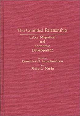 The Unsettled Relationship: Labor Migration and Economic Development 9780313254635