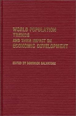 World Population Trends and Their Impact on Economic Development 9780313257650