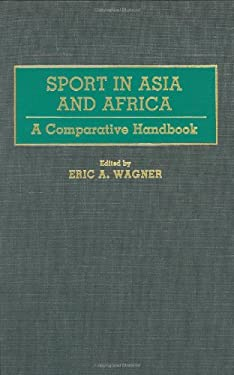 Sport in Asia and Africa: A Comparative Handbook 9780313257674