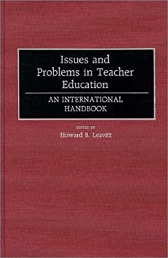 Issues and Problems in Teacher Education: An International Handbook 9780313259913