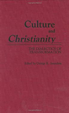 Culture and Christianity: The Dialectics of Transformation 9780313261183