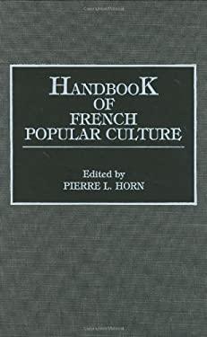 Handbook of French Popular Culture 9780313261213