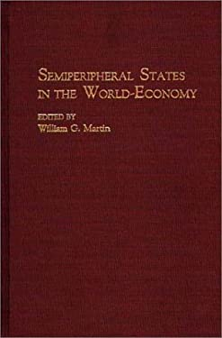 Semiperipheral States in the World-Economy 9780313274893