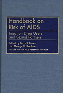 Handbook on Risk of AIDS: Injection Drug Users and Sexual Partners 9780313283741