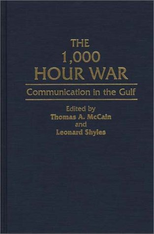 The 1,000 Hour War: Communication in the Gulf 9780313287473