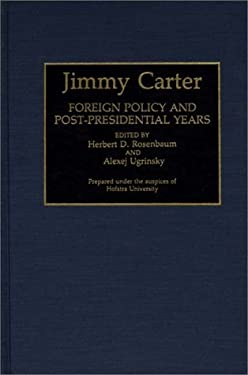 Jimmy Carter: Foreign Policy and Post-Presidential Years 9780313288449