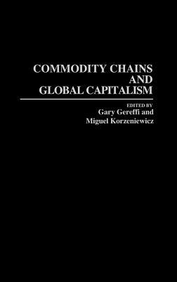 Commodity Chains and Global Capitalism 9780313289149
