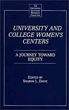 University and College Women's Centers: A Journey Toward Equity 9780313291296