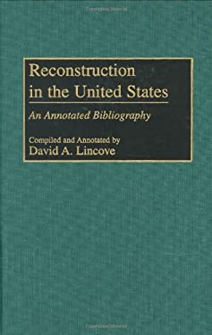 Reconstruction in the United States: An Annotated Bibliography 9780313291999