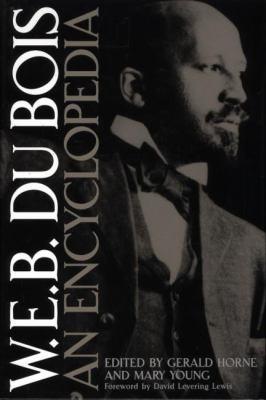 W.E.B. Du Bois: An Encyclopedia 9780313296659