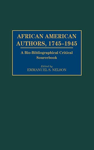 African American Authors, 1745-1945: A Bio-Bibliographical Critical Sourcebook 9780313309106