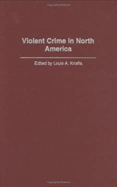 Violent Crime in North America 9780313310270
