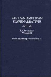 African American Slave Narratives: An Anthology Volume II
