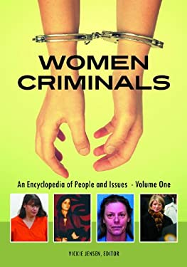 Women Criminals 2 Volume Set: An Encyclopedia of People and Issues 9780313337130
