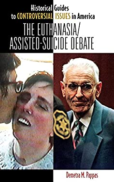 The Euthanasia/Assisted-Suicide Debate 9780313341878