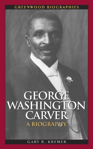 George Washington Carver: A Biography 9780313347962