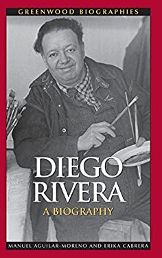 Diego Rivera: A Biography 9780313354069