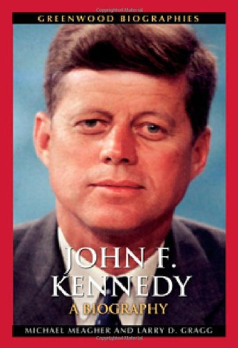 John F. Kennedy: A Biography 9780313354168
