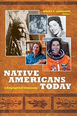 Native Americans Today: A Biographical Dictionary 9780313355547