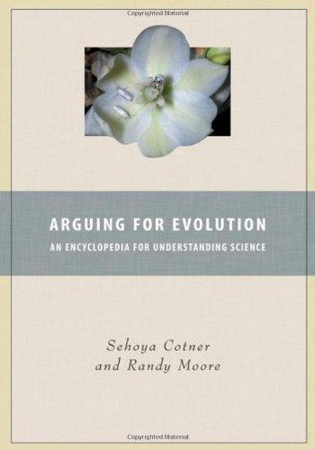 Arguing for Evolution: An Encyclopedia for Understanding Science 9780313359477