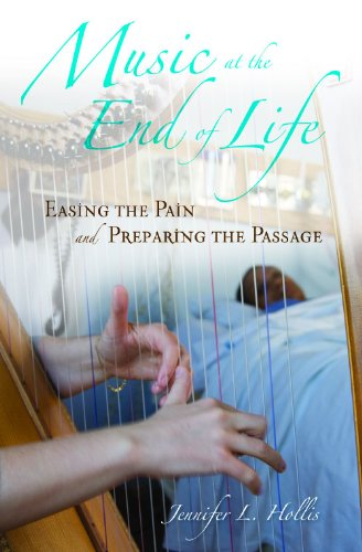 Music at the End of Life: Easing the Pain and Preparing the Passage 9780313362200