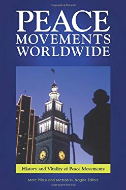 Peace Movements Worldwide [3 Volumes] 9780313364785