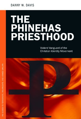 The Phinehas Priesthood: Violent Vanguard of the Christian Identity Movement 9780313365362