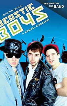 Beastie Boys: A Musical Biography - Zwickel, Jonathan