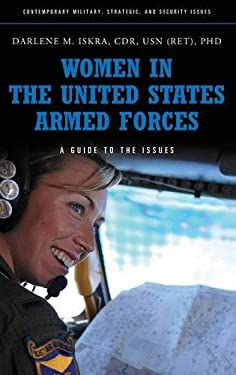 Women in the United States Armed Forces: A Guide to the Issues 9780313374951
