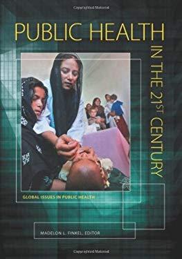 Public Health in the 21st Century 3 Volume Set 9780313375460