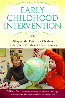 Early Childhood Intervention 3 Volume Set: Shaping the Future for Children with Special Needs and Their Families 9780313377938