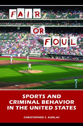 Fair or Foul: Sports and Criminal Behavior in the United States 9780313378256