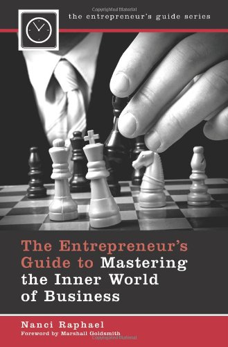The Entrepreneur's Guide to Mastering the Inner World of Business 9780313380020