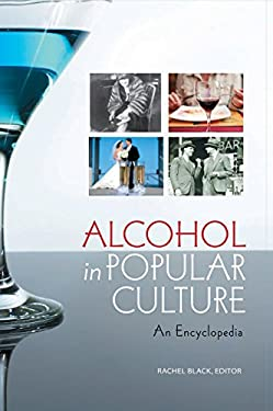 Alcohol in Popular Culture: An Encyclopedia 9780313380488