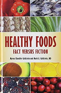 Healthy Foods: Fact Versus Fiction 9780313380969