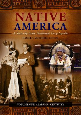 Native America 3 Volume Set: A State-By-State Historical Encyclopedia 9780313381263
