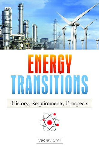 Energy Transitions: History, Requirements, Prospects 9780313381775