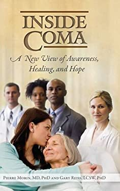 Inside Coma: A New View of Awareness, Healing, and Hope 9780313383892