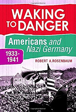Waking to Danger: Americans and Nazi Germany, 1933-1941 9780313385025