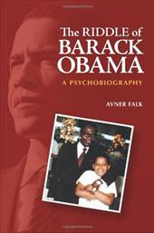 The Riddle of Barack Obama: A Psychobiography 970741