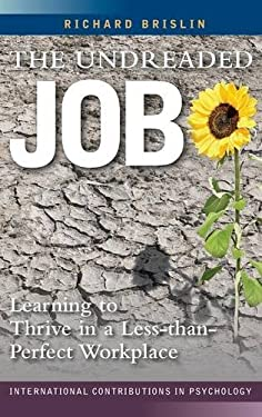 The Undreaded Job: Learning to Thrive in a Less-Than-Perfect Workplace 9780313385919