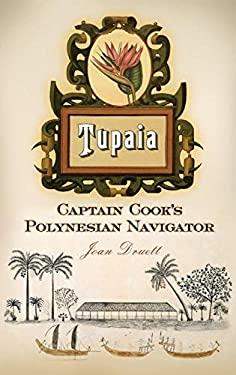 Tupaia: Captain Cook's Polynesian Navigator 9780313387487