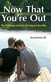 Now That You're Out: The Challenges and Joys of Living as a Gay Man 12828584