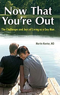Now That You're Out: The Challenges and Joys of Living as a Gay Man 9780313387517