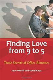 Finding Love from 9 to 5: Trade Secrets of Office Romance