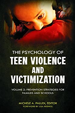 The Psychology of Teen Violence and Victimization [2 Volumes] 9780313393754