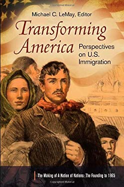 Transforming America [3 Volumes]: Perspectives on U.S. Immigration 9780313396434