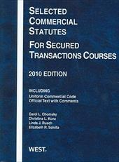 Selected Commercial Statutes for Secured Transactions Courses, 2010 - Chomsky, Carol L. / Kunz, Christina L. / Rusch, Linda