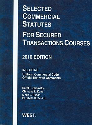 Selected Commercial Statutes for Secured Transactions Courses, 2010 9780314262257